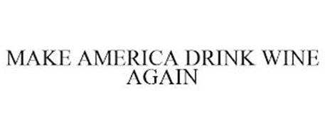 MAKE AMERICA DRINK WINE AGAIN