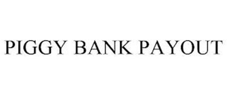 PIGGY BANK PAYOUT