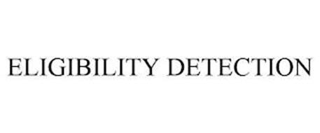 ELIGIBILITY DETECTION