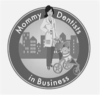 MOMMY DENTISTS IN BUSINESS DR. YUM