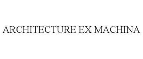 ARCHITECTURE EX MACHINA