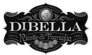 ITALIANO AUTENTICO DIBELLA CERTO RICETTE DI FAMIGLIA 1863 CINQUE GENERAZIONI