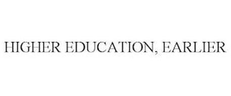 HIGHER EDUCATION, EARLIER