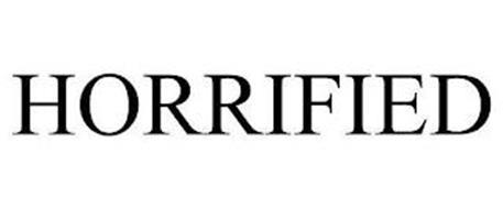 HORRIFIED
