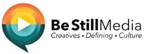 BE STILL MEDIA CREATIVES DEFINING CULTURE