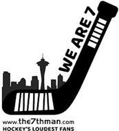 WE ARE 7 WWW.THE7THMAN.COM HOCKEY'S LOUDEST FANS