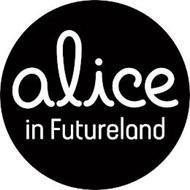 ALICE IN FUTURELAND