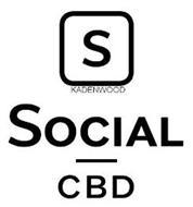 S KADENWOOD SOCIAL CBD