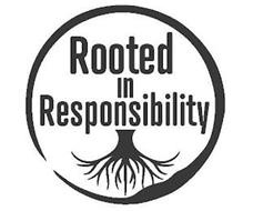 ROOTED IN RESPONSIBILITY