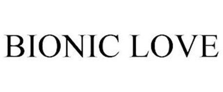 BIONIC LOVE