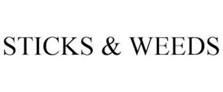 STICKS & WEEDS