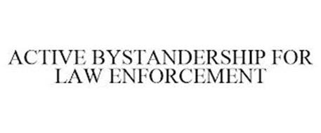 ACTIVE BYSTANDERSHIP FOR LAW ENFORCEMENT