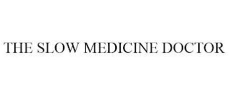 THE SLOW MEDICINE DOCTOR