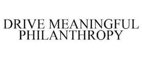 DRIVE MEANINGFUL PHILANTHROPY