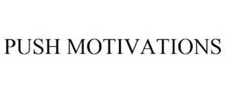 PUSH MOTIVATIONS