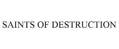 SAINTS OF DESTRUCTION