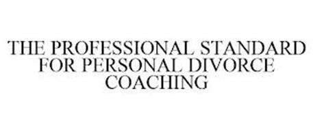 THE PROFESSIONAL STANDARD FOR PERSONAL DIVORCE COACHING