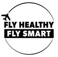 FLY HEALTHY FLY SMART