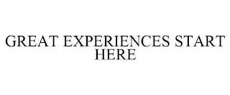 GREAT EXPERIENCES START HERE