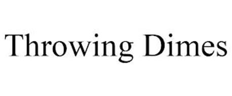 THROWING DIMES