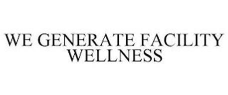 WE GENERATE FACILITY WELLNESS