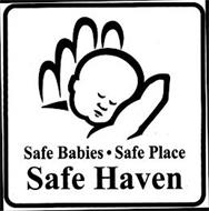 SAFE HAVEN SAFE BABIES · SAFE PLACE