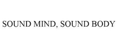 SOUND MIND, SOUND BODY