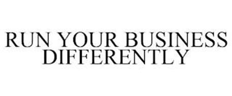 RUN YOUR BUSINESS DIFFERENTLY