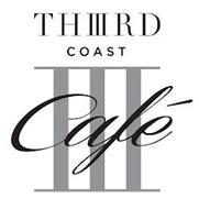 THIRD COAST CAFÉ III