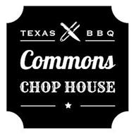 TEXAS BBQ COMMONS CHOP HOUSE