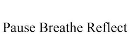 PAUSE BREATHE REFLECT
