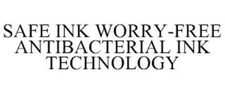 SAFE INK WORRY-FREE ANTIBACTERIAL INK TECHNOLOGY