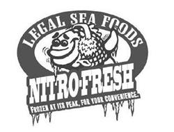 LEGAL SEA FOODS NITRO-FRESH FROZEN AT ITS PEAK, FOR YOUR CONVENIENCE