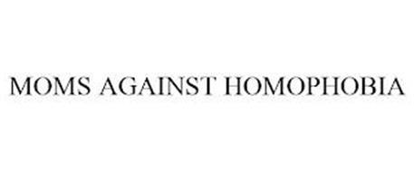 MOMS AGAINST HOMOPHOBIA