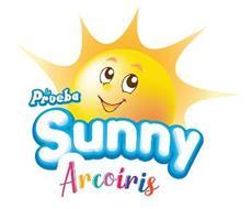 LA PRUEBA SUNNY ARCOIRIS