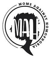 MOMS AGAINST HOMOPHOBIA; MAH