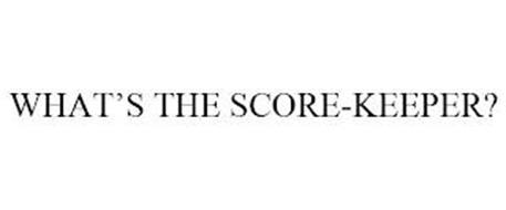 WHAT'S THE SCORE-KEEPER?