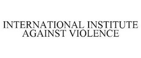 INTERNATIONAL INSTITUTE AGAINST VIOLENCE