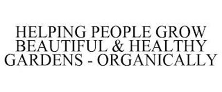 HELPING PEOPLE GROW BEAUTIFUL & HEALTHY GARDENS - ORGANICALLY