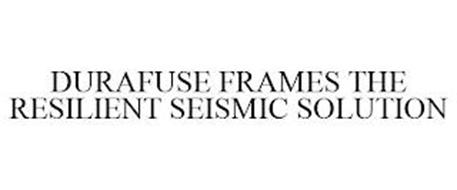 DURAFUSE FRAMES THE RESILIENT SEISMIC SOLUTION