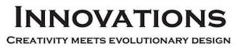 INNOVATIONS CREATIVITY MEETS EVOLUTIONARY DESIGN