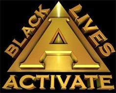 A BLACK LIVES ACTIVATE
