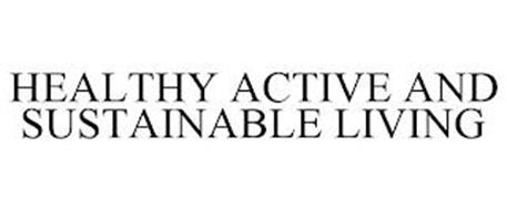 HEALTHY ACTIVE AND SUSTAINABLE LIVING