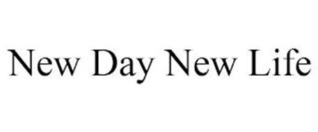 NEW DAY NEW LIFE
