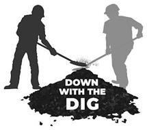 DOWN WITH THE DIG