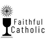 FAITHFUL CATHOLIC