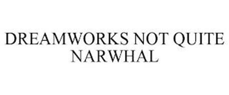 DREAMWORKS NOT QUITE NARWHAL