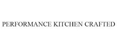 PERFORMANCE KITCHEN CRAFTED