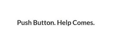 PUSH BUTTON. HELP COMES.