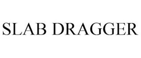 SLAB DRAGGER